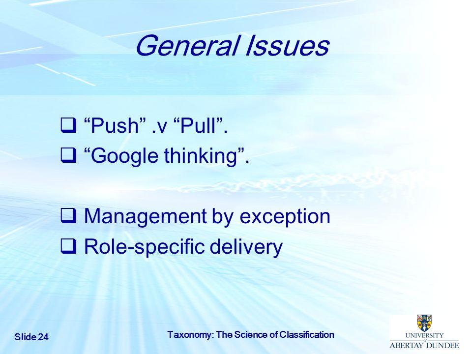 General Issues Push .v Pull . Google thinking .