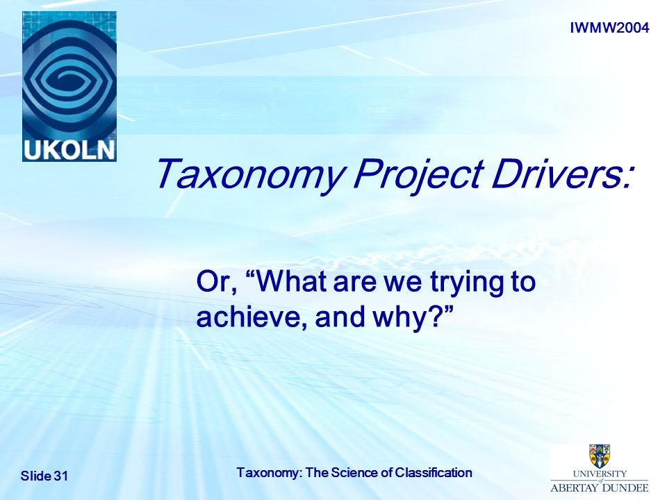 Taxonomy Project Drivers: