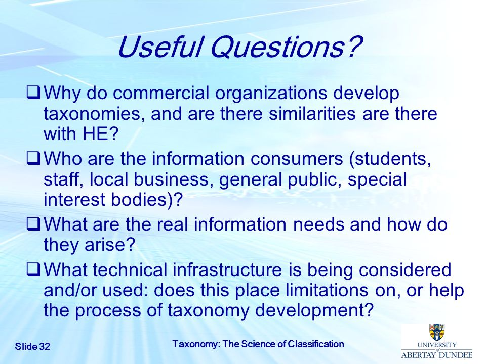 Useful Questions Why do commercial organizations develop taxonomies, and are there similarities are there with HE