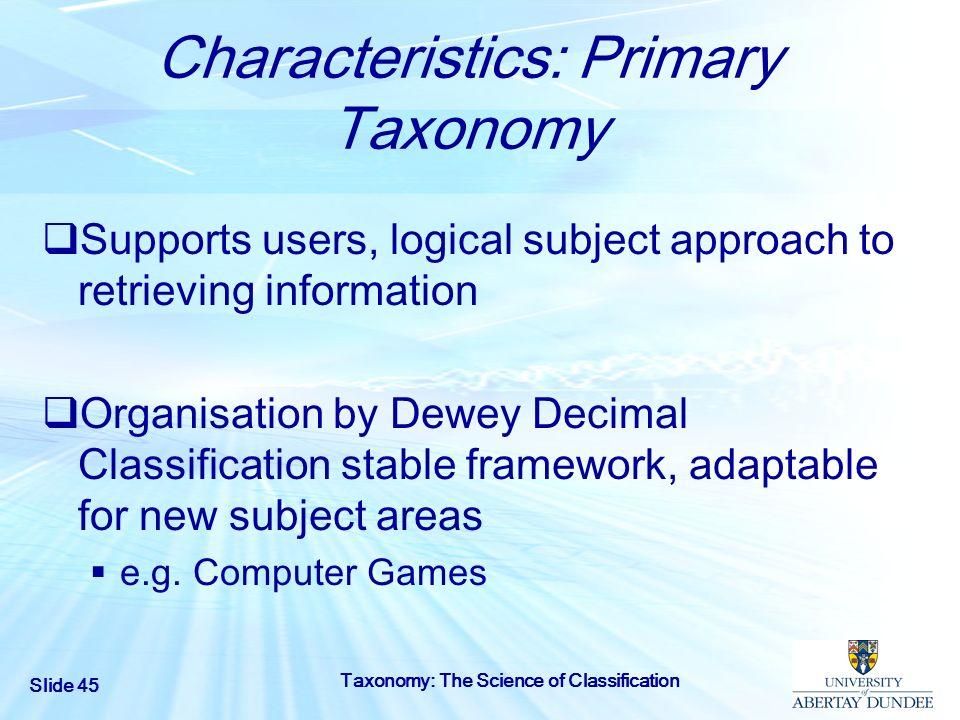 Characteristics: Primary Taxonomy