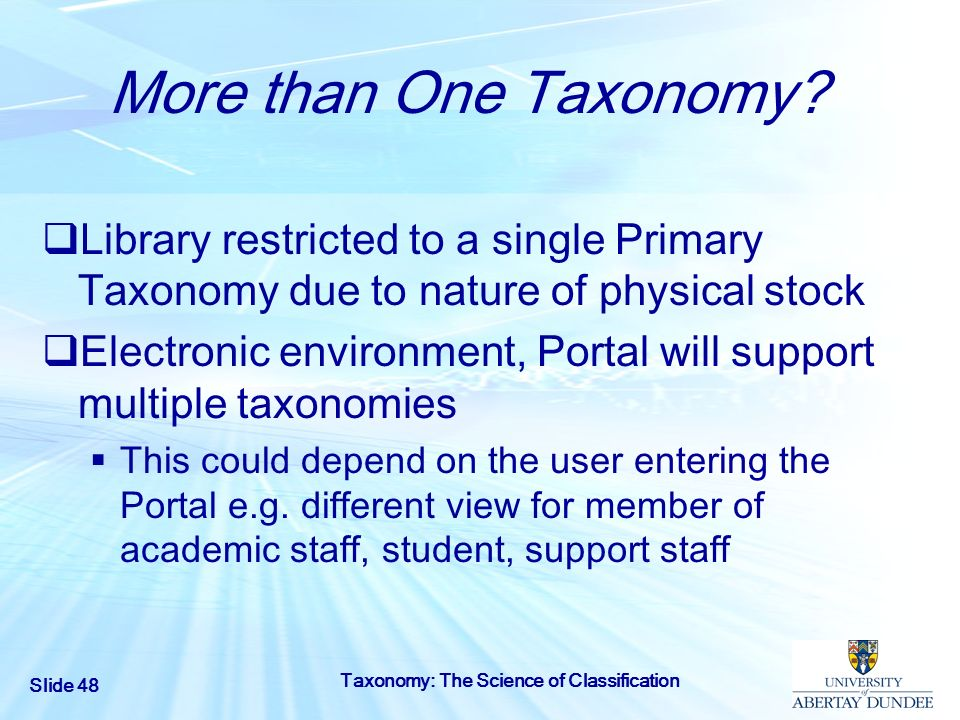 More than One Taxonomy Library restricted to a single Primary Taxonomy due to nature of physical stock.