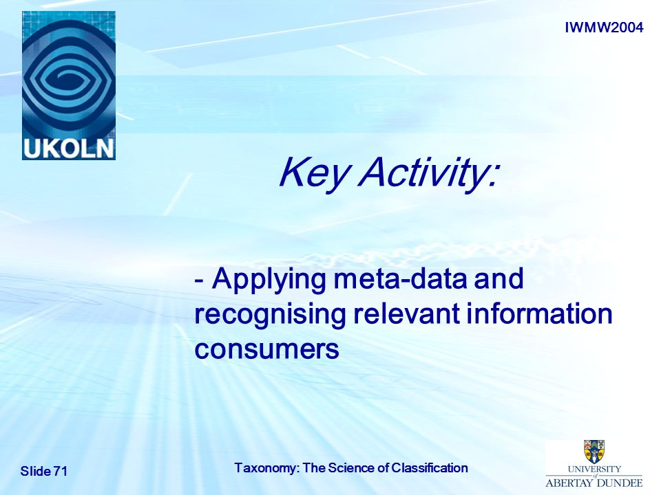 - Applying meta-data and recognising relevant information consumers