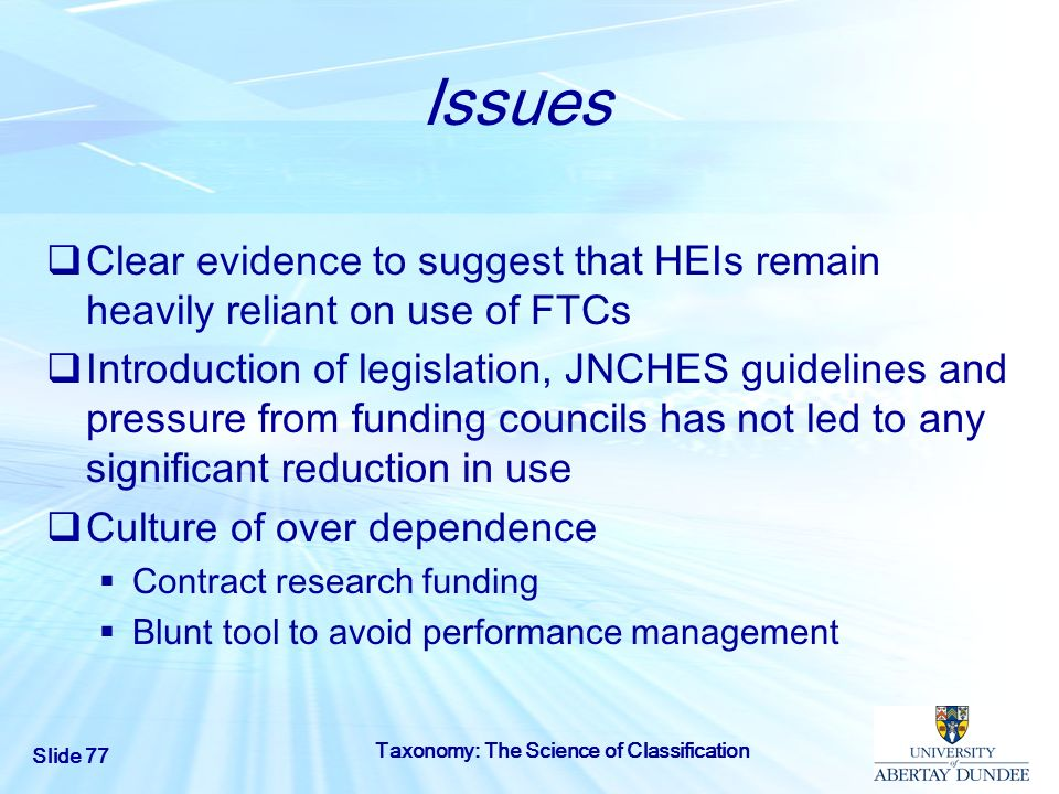 Issues Clear evidence to suggest that HEIs remain heavily reliant on use of FTCs.