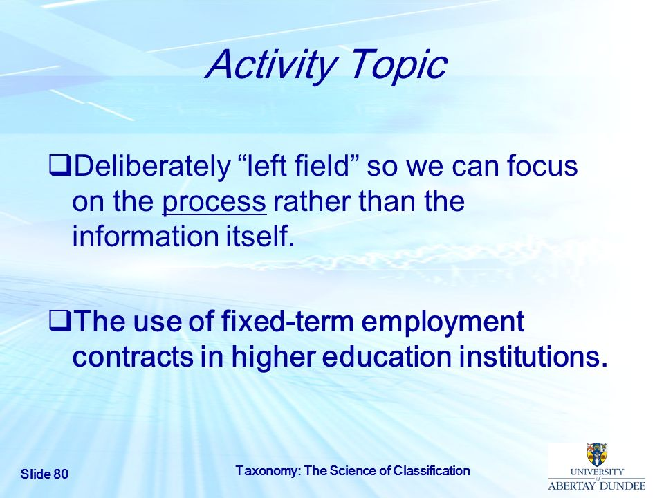 Activity Topic Deliberately left field so we can focus on the process rather than the information itself.