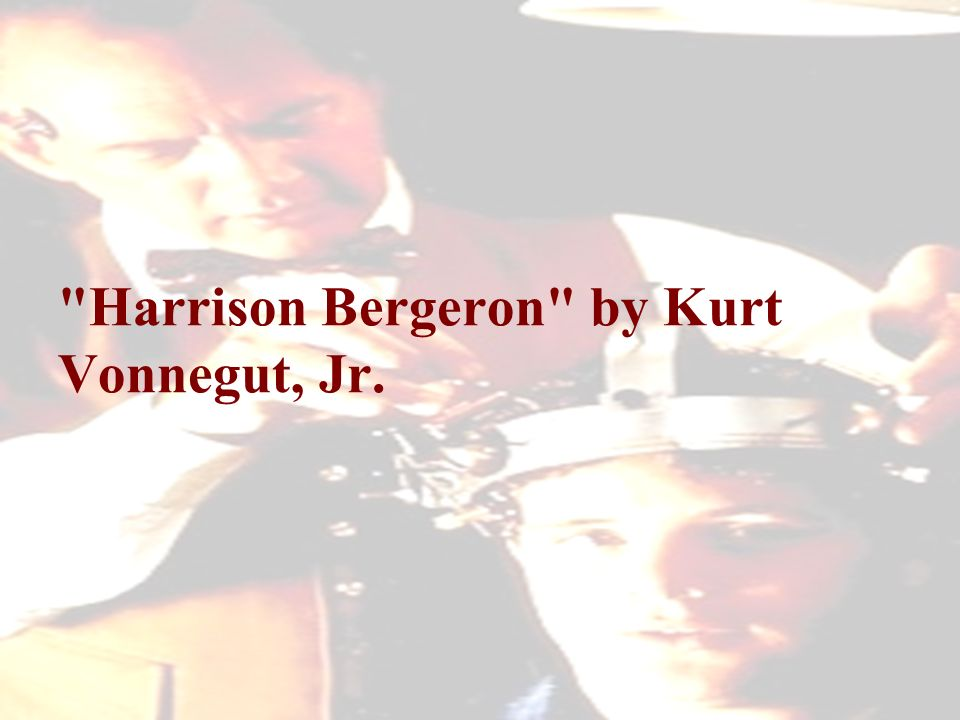 harrison bergeron by kurt vonnegut jr ppt video online  1 harrison