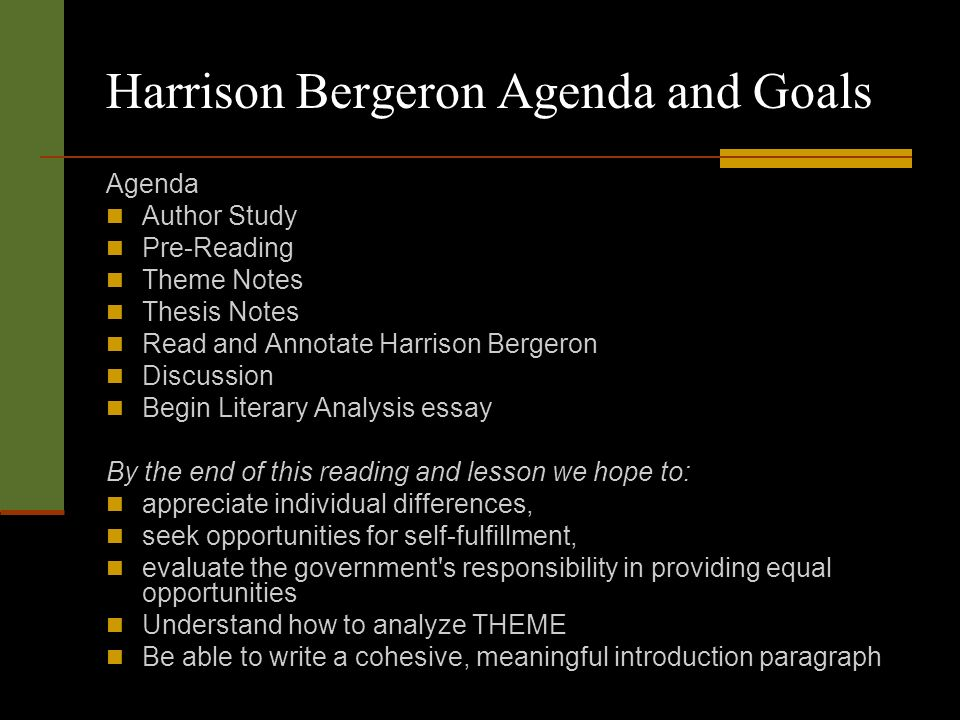 literary analysis harrison bergeron Harrison escapes from jail harrison announces himself to be emperor man vs society harrison vs government climax harrison claims himself an empress she is the most beautiful of the ballerinas harrison bergeron literary elements author.