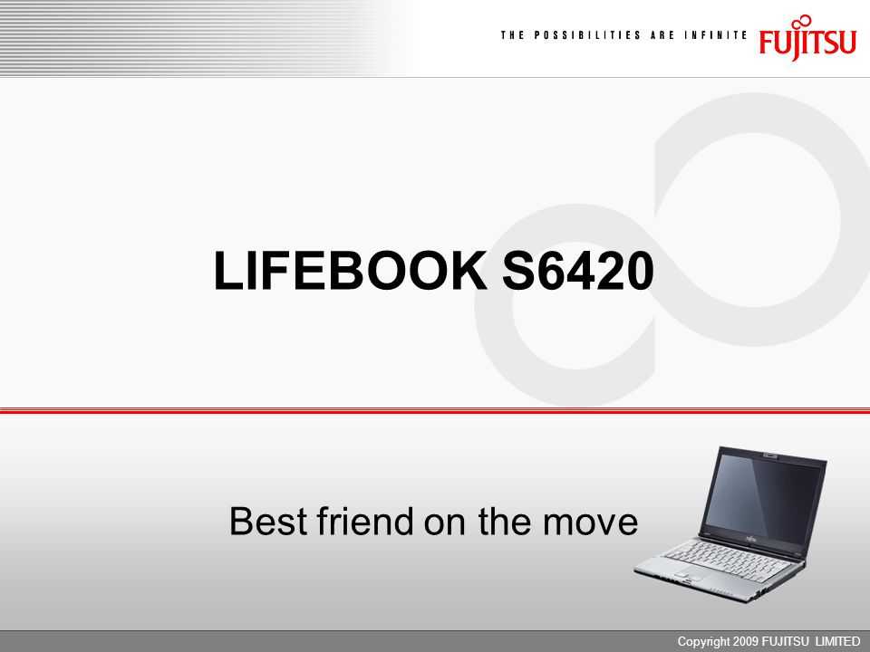 LIFEBOOK S6420 Best friend on the move Copyright 2009 FUJITSU LIMITED