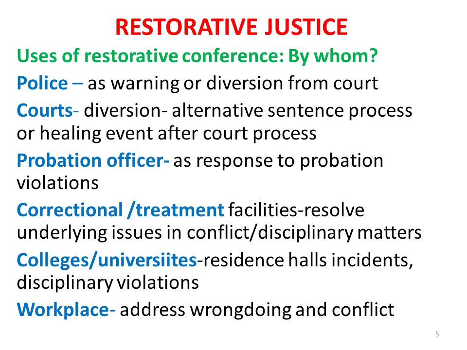 explain the restorative justice process Let me explain how restorative justice the offender orientation significantly limits the application of restorative principles-- first, the process is limited.