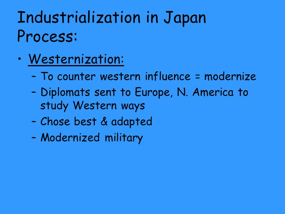 japan western europe industrialization Why is it important to consider this question, of why the industrial revolution occurred  that came out of western europe and its offshoot in north america after 1800 if it hadn't been for .