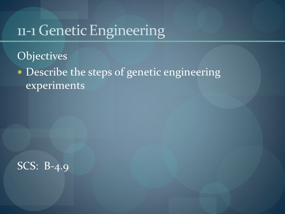 11-1 Genetic Engineering Objectives.jpg