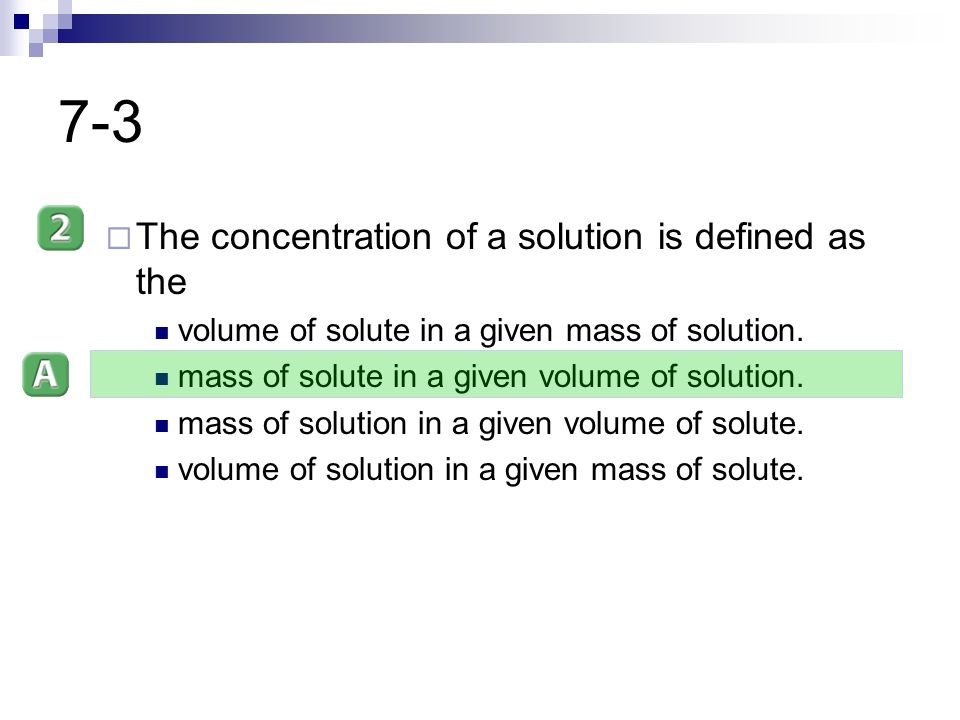 7-3 The concentration of a solution is defined as the