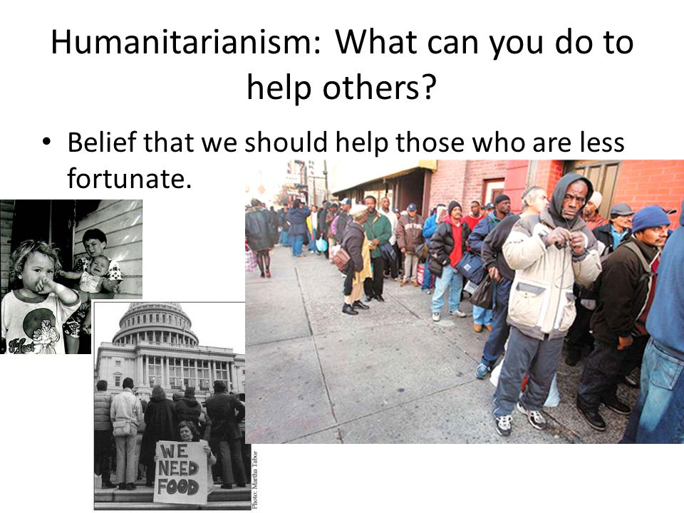 Humanitarianism: What can you do to help others