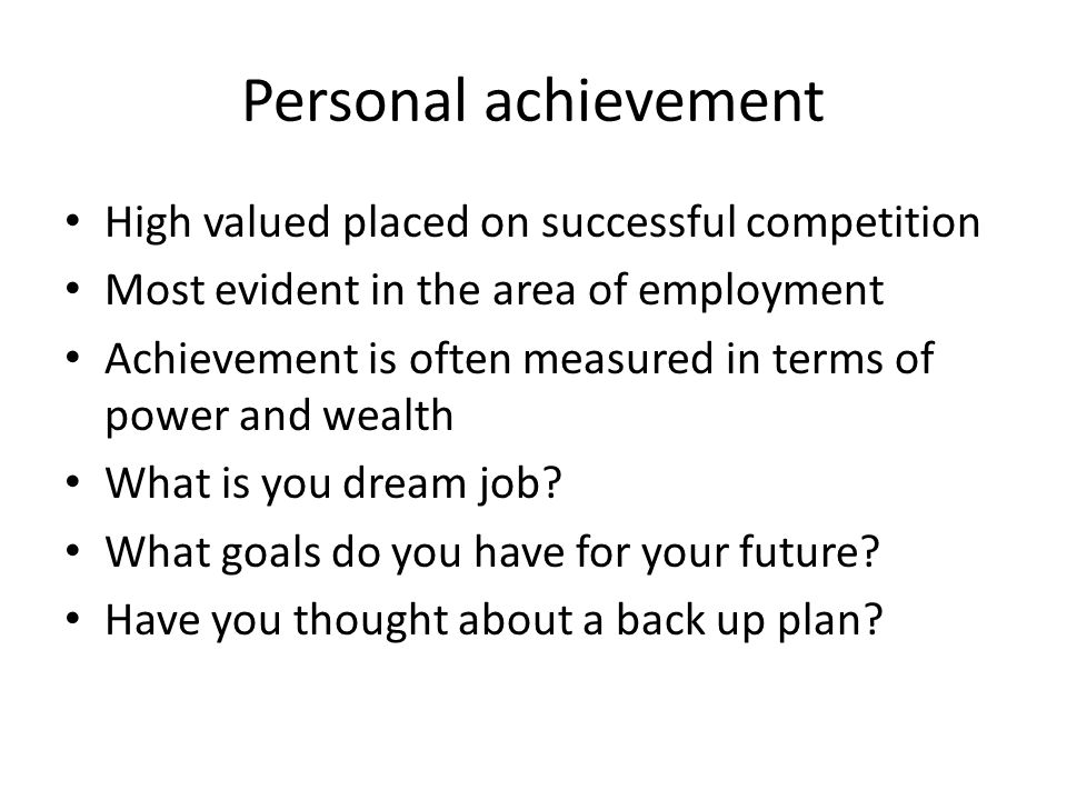 Personal achievement High valued placed on successful competition