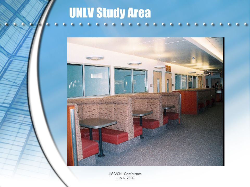 UNLV Study Area JISC/CNI Conference July 6, 2006