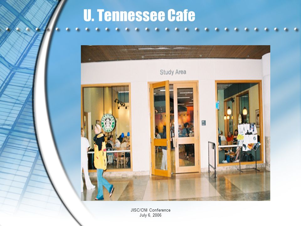 U. Tennessee Cafe JISC/CNI Conference July 6, 2006
