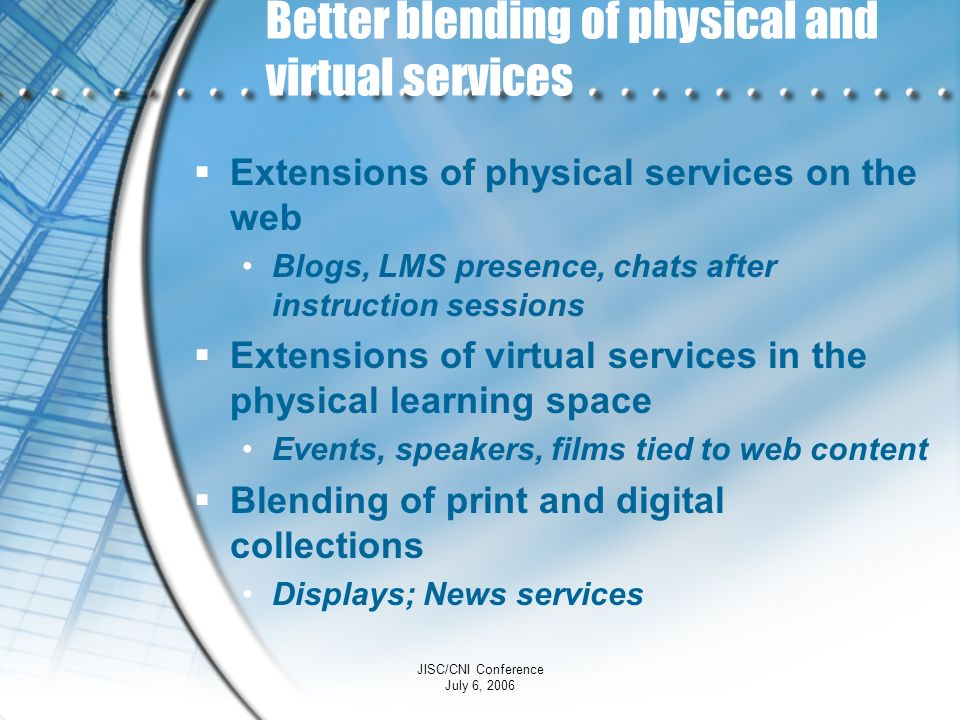 Better blending of physical and virtual services