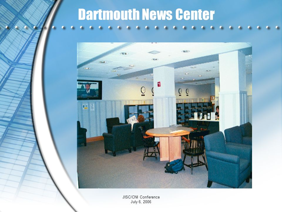Dartmouth News Center JISC/CNI Conference July 6, 2006