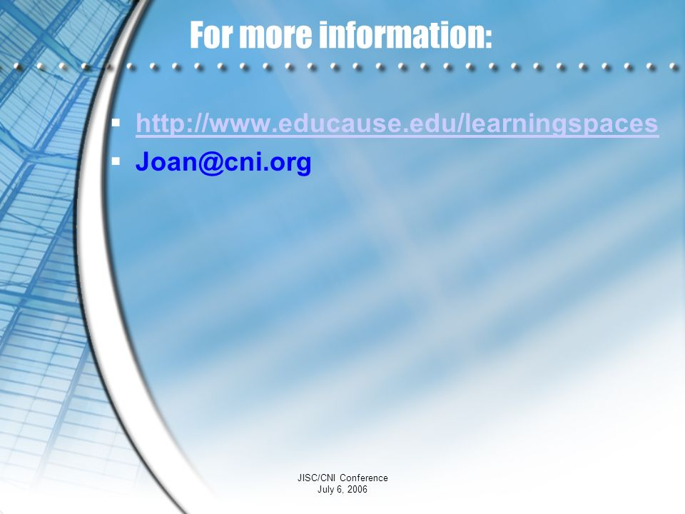For more information: http://www.educause.edu/learningspaces