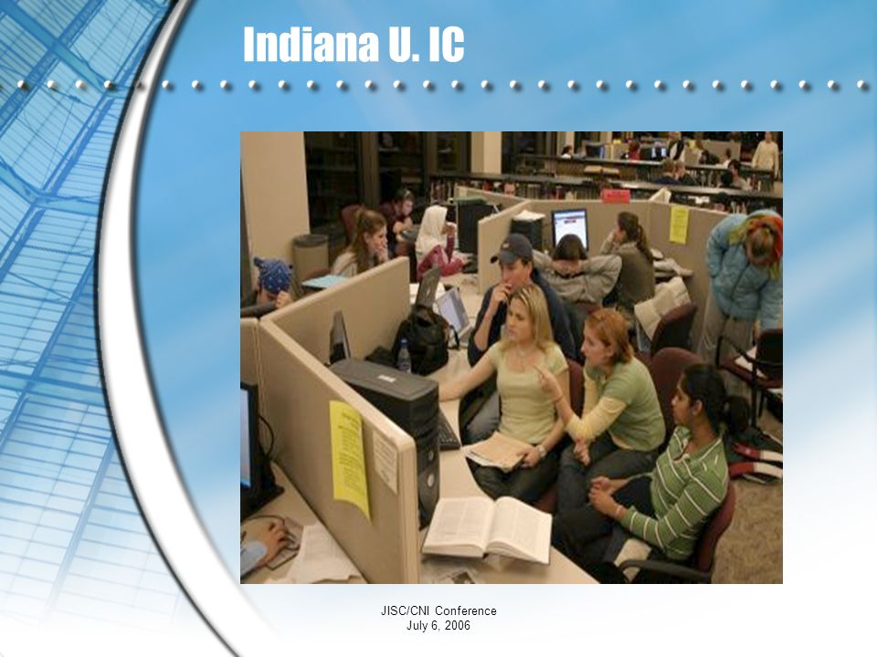 Indiana U. IC JISC/CNI Conference July 6, 2006
