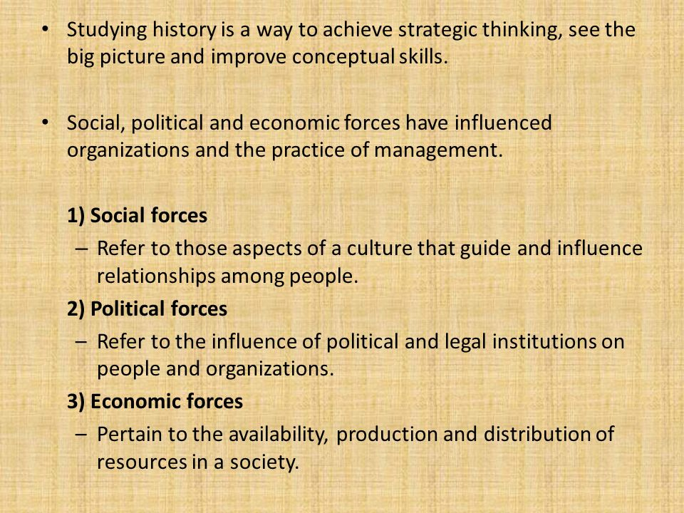 Studying history is a way to achieve strategic thinking, see the big picture and improve conceptual skills.