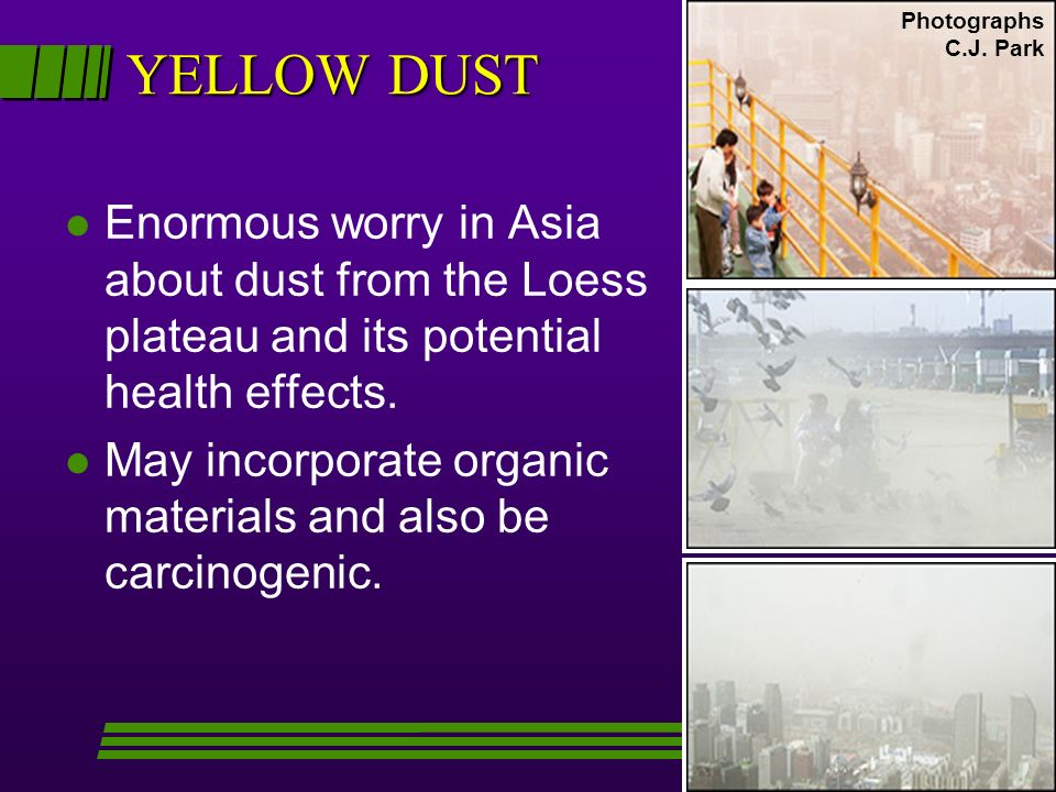 Photographs C.J. Park. YELLOW DUST. Enormous worry in Asia about dust from the Loess plateau and its potential health effects.