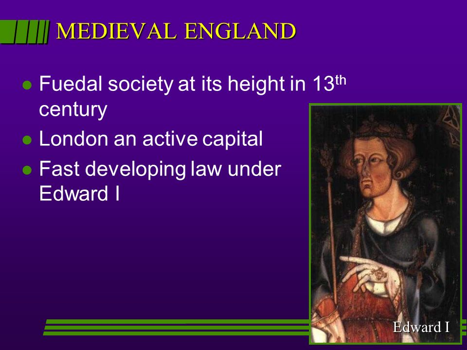 MEDIEVAL ENGLAND Fuedal society at its height in 13th century
