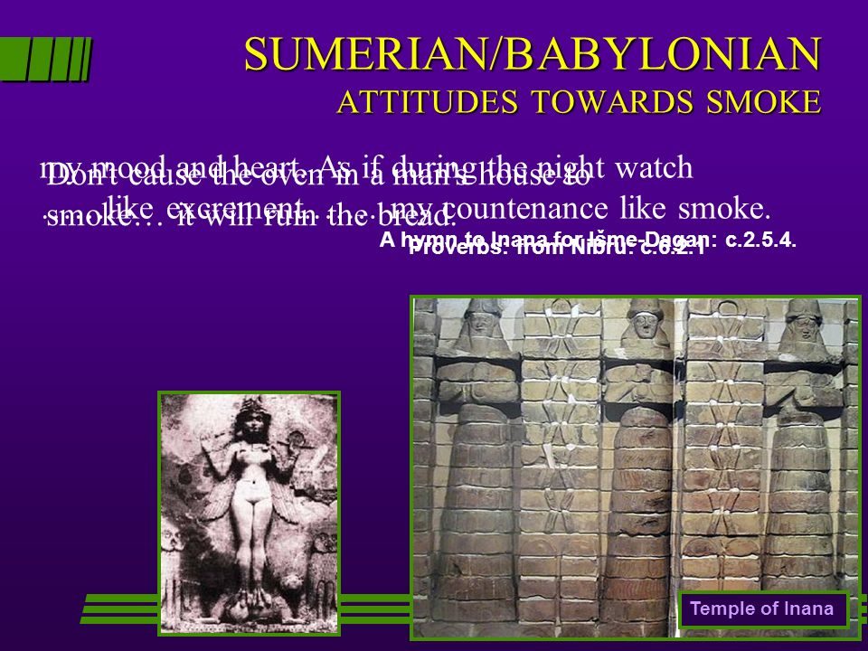 SUMERIAN/BABYLONIAN ATTITUDES TOWARDS SMOKE