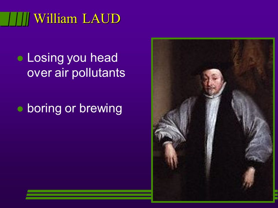 William LAUD Losing you head over air pollutants boring or brewing