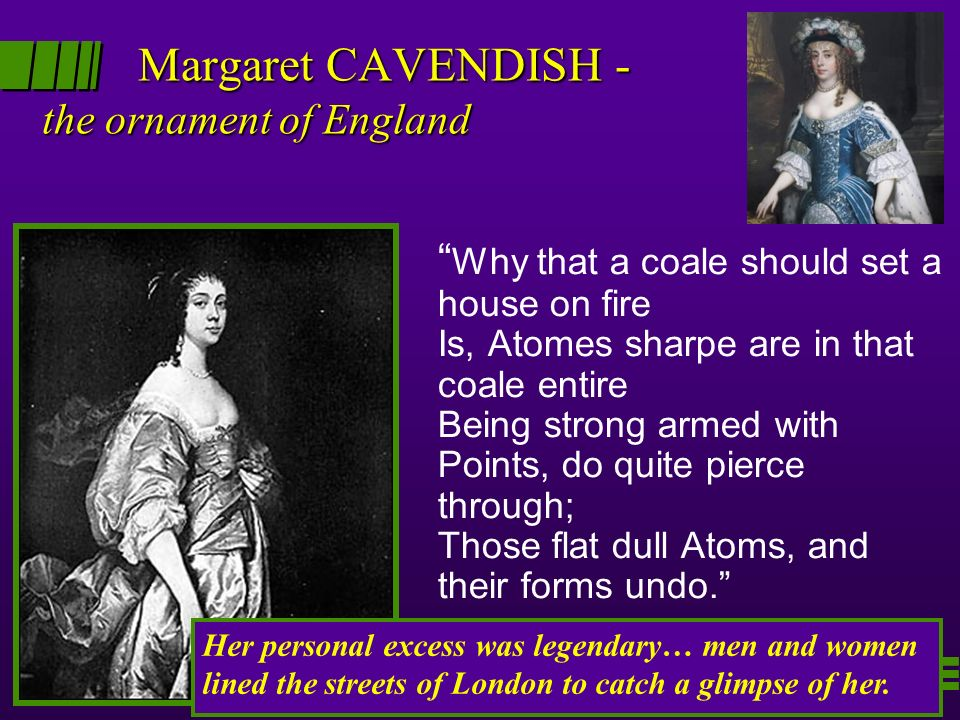 Margaret CAVENDISH - the ornament of England