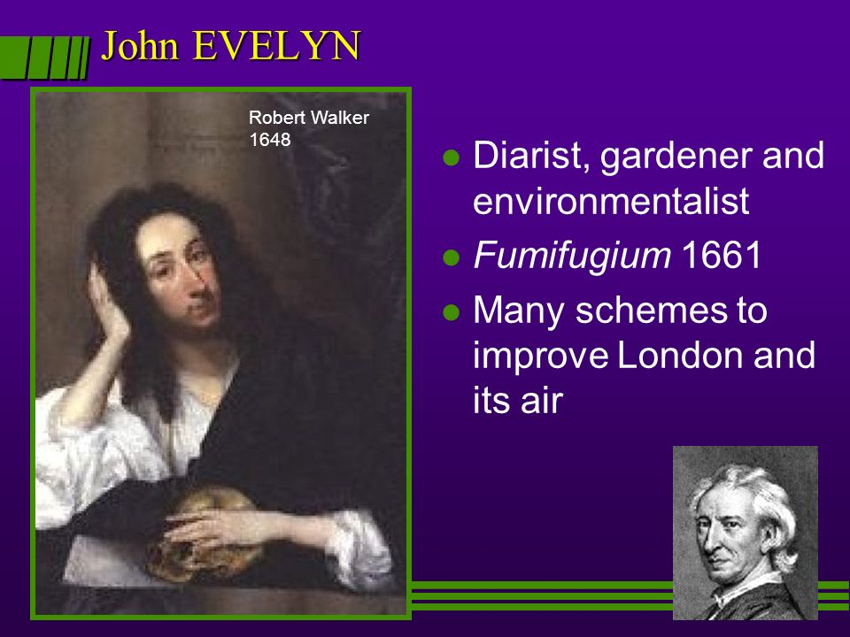 John EVELYN Diarist, gardener and environmentalist Fumifugium 1661
