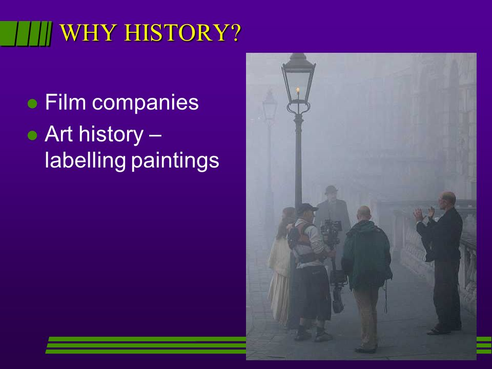 WHY HISTORY Film companies Art history – labelling paintings