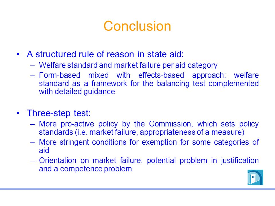 Conclusion A structured rule of reason in state aid: Three-step test: