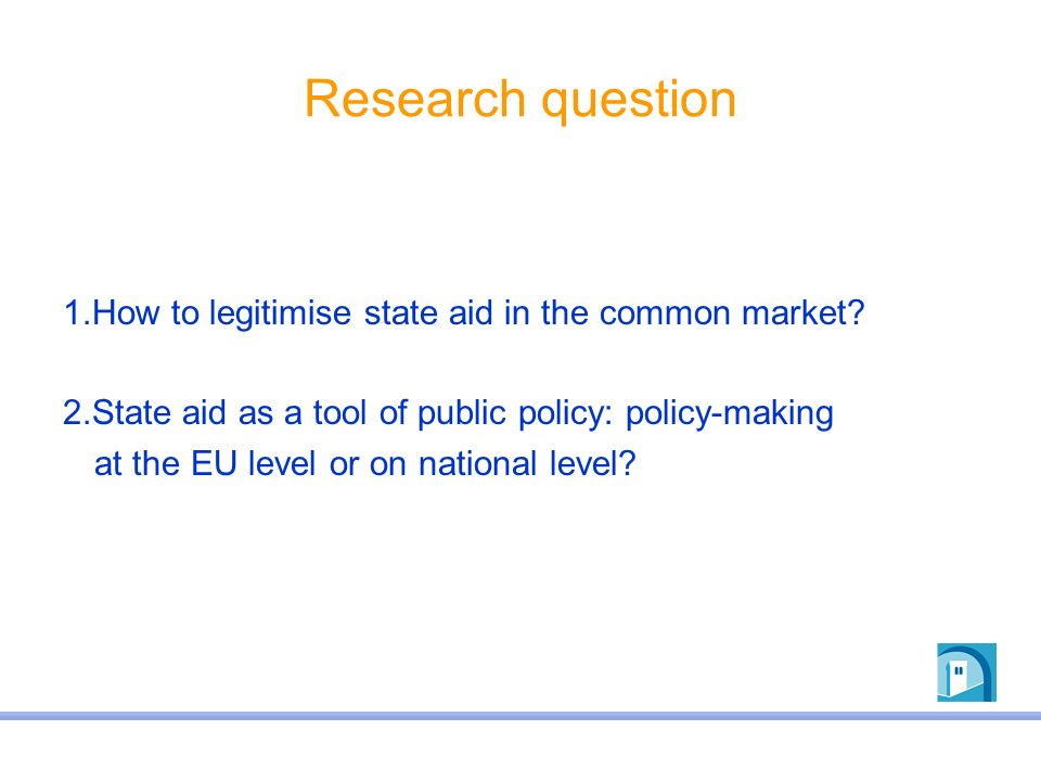 Research question 1.How to legitimise state aid in the common market
