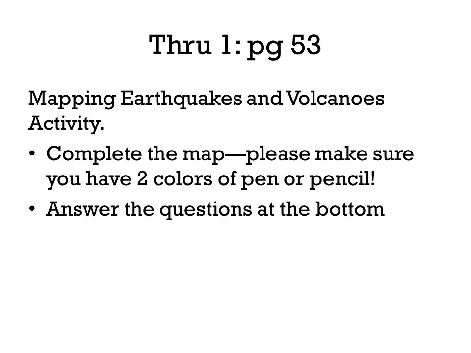 Volcanoes and earthquakes ppt download thru 1 pg 53 mapping earthquakes and volcanoes activity gumiabroncs Image collections