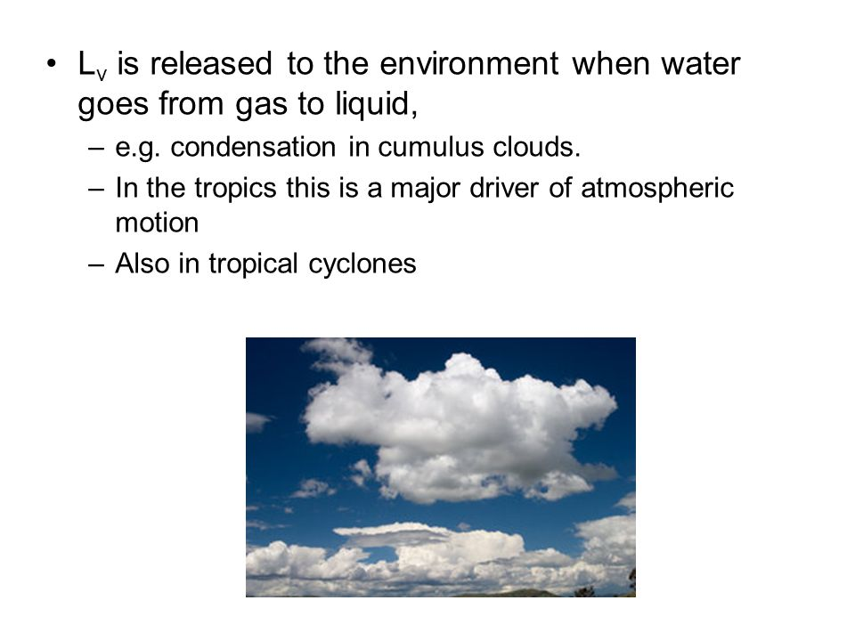 Lv is released to the environment when water goes from gas to liquid,