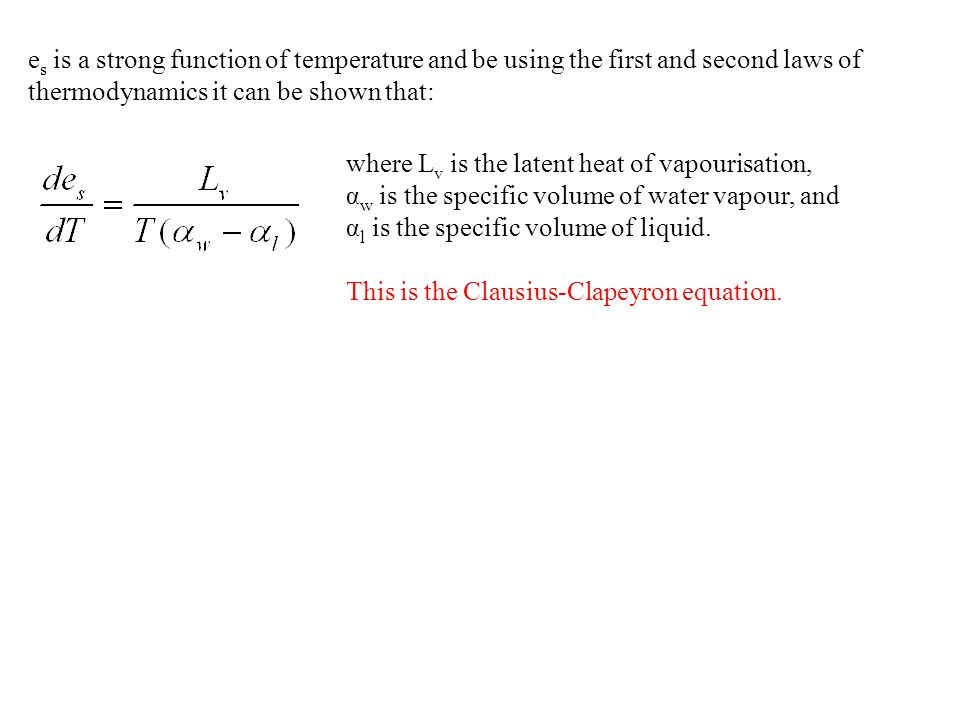 es is a strong function of temperature and be using the first and second laws of thermodynamics it can be shown that: