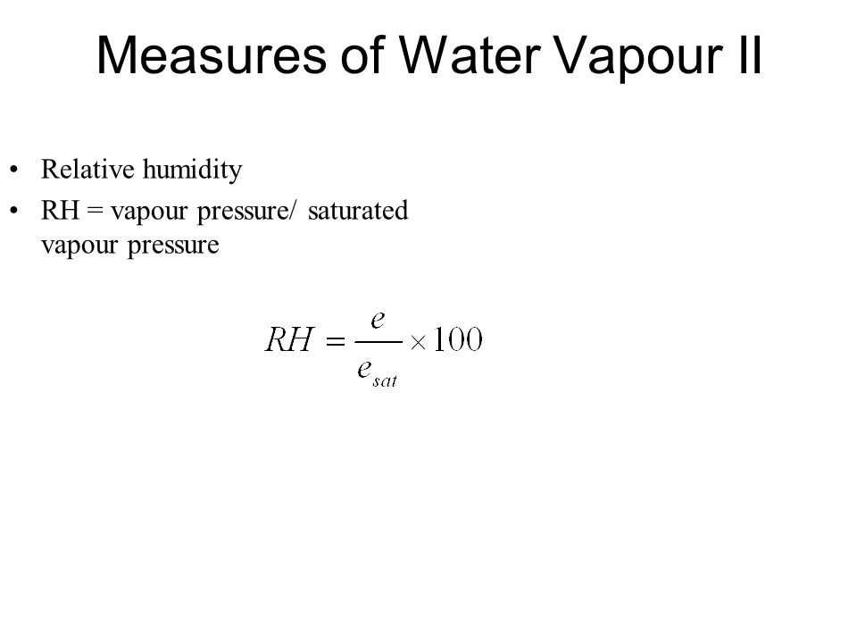Measures of Water Vapour II