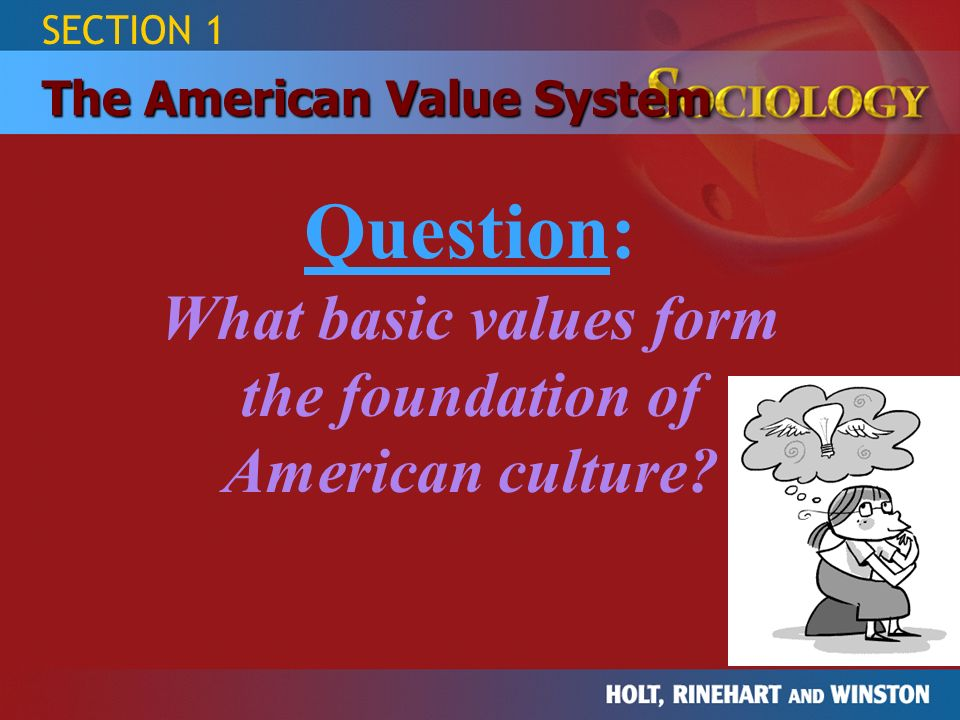 what are the basic american values Make your values mean  should establish some basic definitions to ensure that people  where we find things like cheers to be typical of american superficiality.