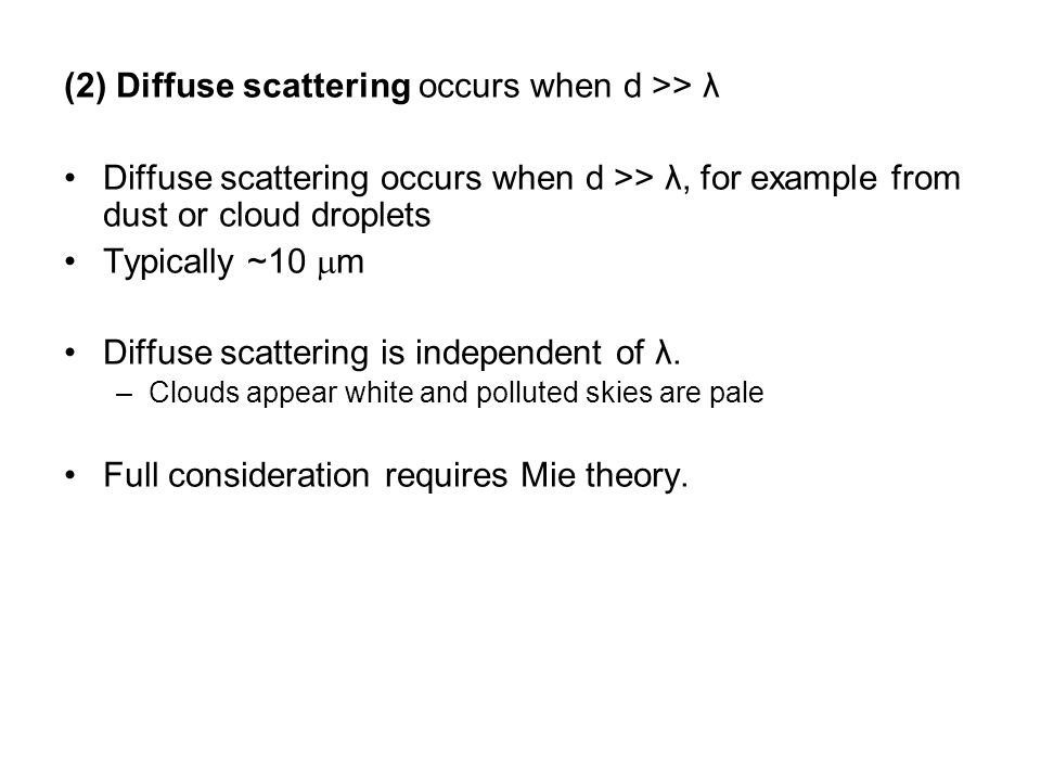 (2) Diffuse scattering occurs when d >> λ