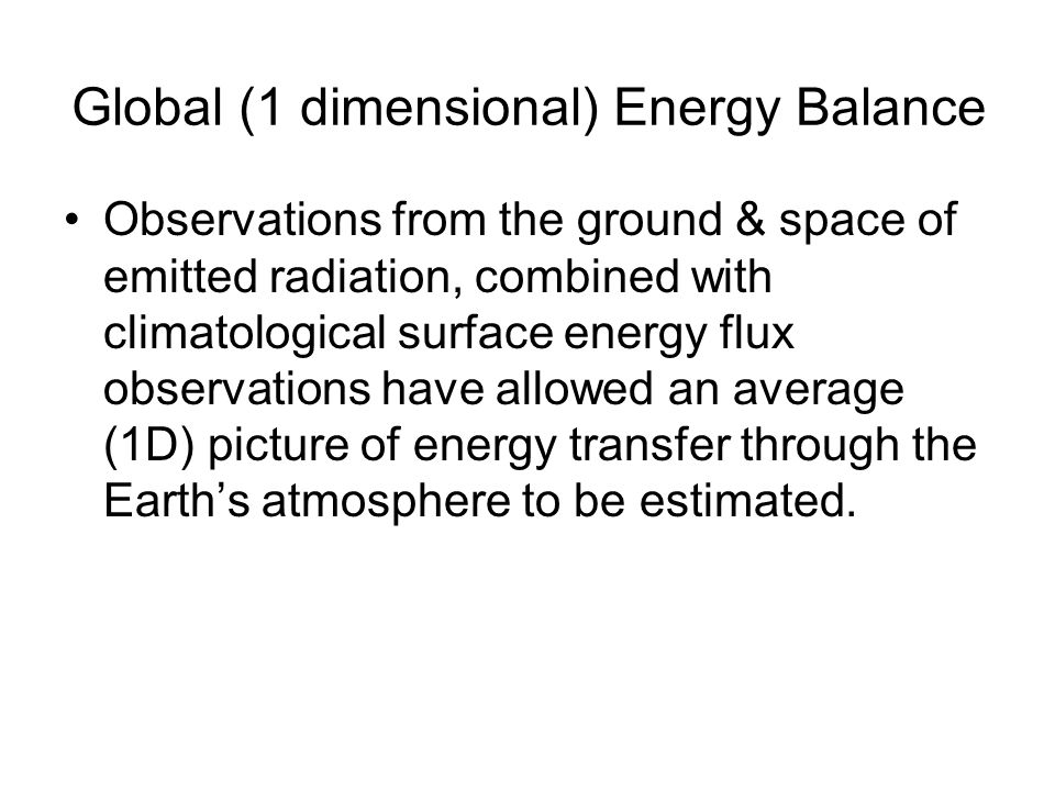 Global (1 dimensional) Energy Balance