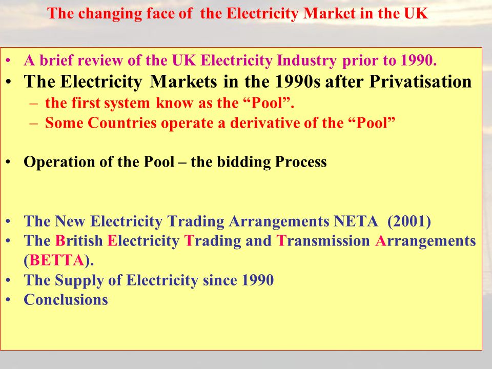 The changing face of the Electricity Market in the UK