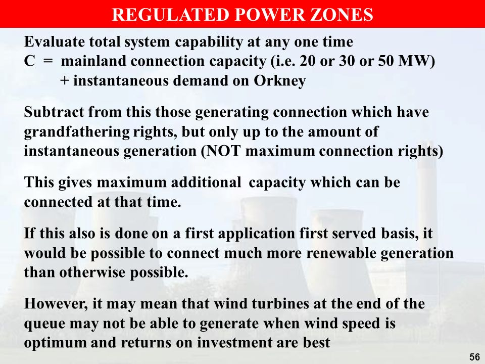 REGULATED POWER ZONES Evaluate total system capability at any one time