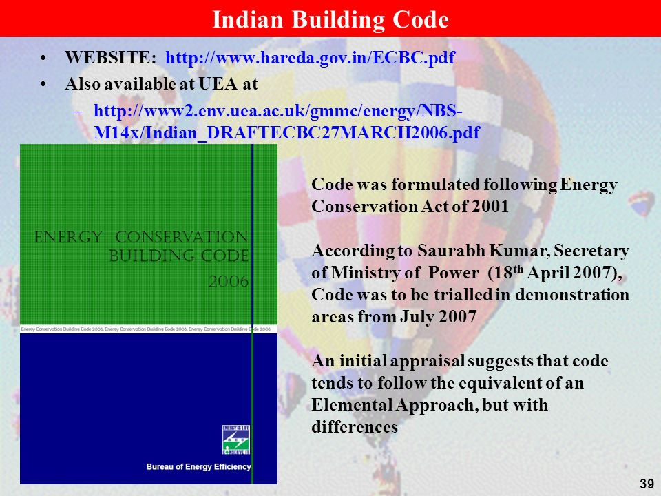 Indian Building Code WEBSITE: http://www.hareda.gov.in/ECBC.pdf
