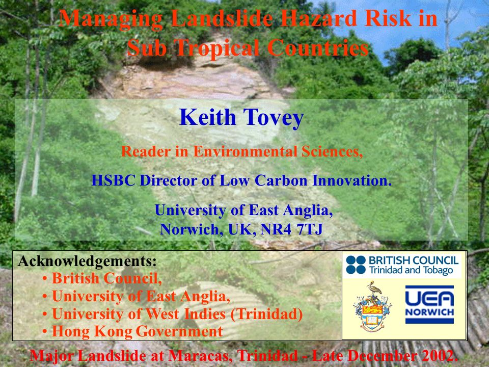 Managing Landslide Hazard Risk in Sub Tropical Countries Keith Tovey