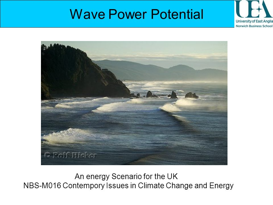 Wave Power Potential An energy Scenario for the UK