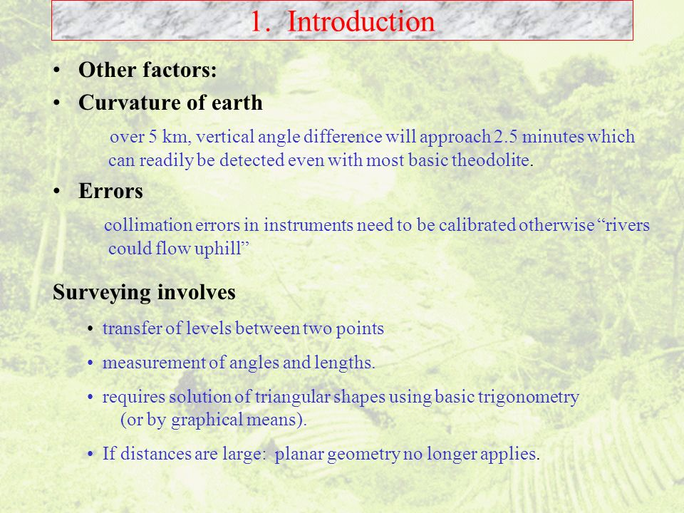 1. Introduction Other factors: Curvature of earth