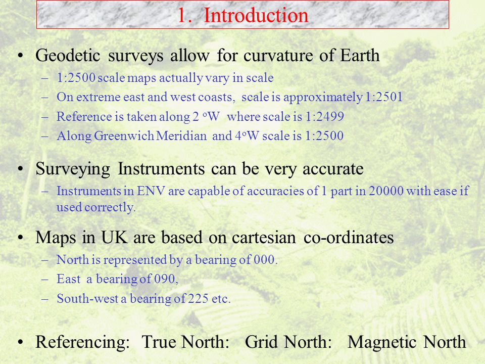 1. Introduction Geodetic surveys allow for curvature of Earth