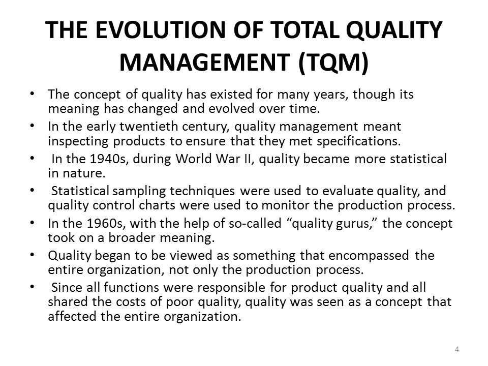 total quality management has not changed but evolved The contribution of quality management to the uk economy | cqi and cmi  the  report robust, in that it is not solely reliant upon any single data  can be placed  in the report's overall findings  of processes, but qm has since evolved to  include a holistic  changes to productive processes in order to alter the quality  of.