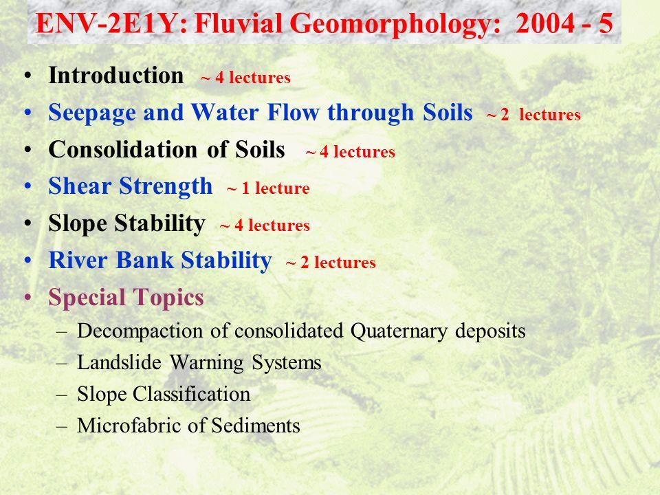 ENV-2E1Y: Fluvial Geomorphology: 2004 - 5