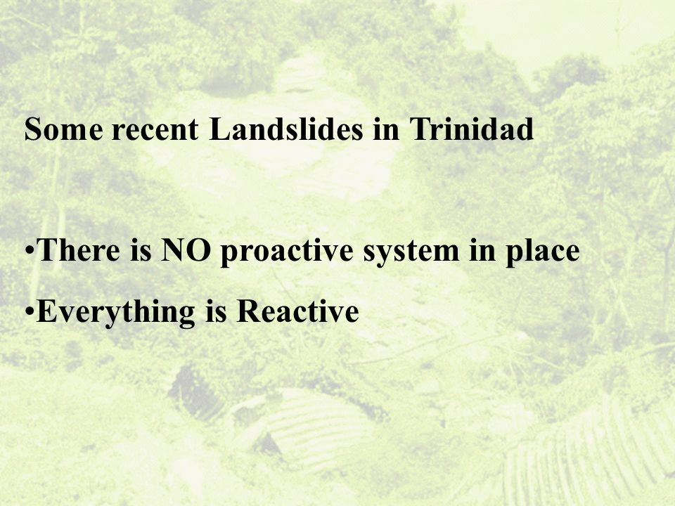 Some recent Landslides in Trinidad